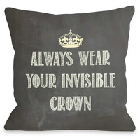 """""""Always Wear Your Invisible Crown"""" Indoor Throw Pillow by OneBellaCasa, 16""""x16"""""""
