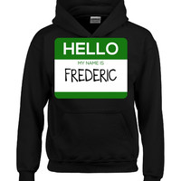 Hello My Name Is FREDERIC v1-Hoodie