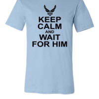 keep calm and wait for him airforce - Unisex T-shirt
