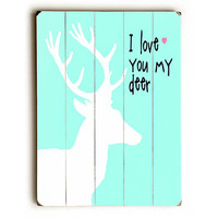 Love You My Deer by Artist Tracy Wills Wood Sign