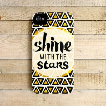 Shine With The Stars - Typography Phone Case for iPhone 4, 5, 5c, 6 Samsung Galaxy S3 & S4