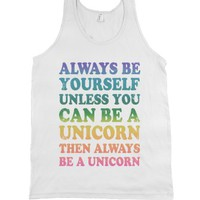 Always Be Yourself Unless You Can Be A Unicorn-Unisex White Tank