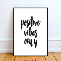 "Printable Watercolor Quote ""Positive Vibes Only"" Wall Art Print Motivational home decor typography print Nursery Bedroom Decor instant"