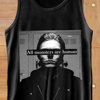 all monsters are human,american horror story Tank Top,  Clothing,  T shirt, Tank Top Girls, Tank Top Womens, Tank Top Mens, Screenn Print