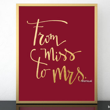 Printable From miss to mrs sign in cranberry and gold modern calligraphy