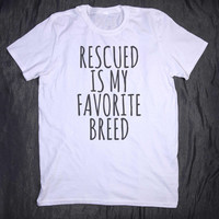 Animal Lover Shirt Rescued Is My Favorite Breed Tumblr Tee Slogan Cat Dog Bunny T-shirt
