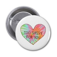 """""""Too Sassy For You"""""""