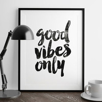 'Good Vibes Only' Inspirational Typography Poster