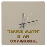 Simple Math is an Oxymoron Square Wall Clock from Zazzle.com