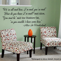 Alice In Wonderland Quote Were All Mad Here Vinyl Wall Decal Cheshire Cat quote