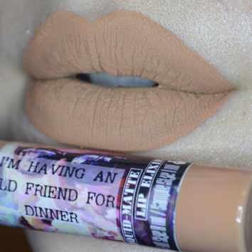 I'm Having An Old Friend For Dinner - 8ml - Liquid to Matte Lipstick