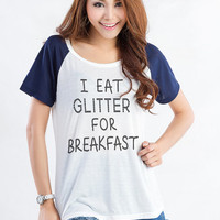 I eat glitter for breakfast Funny T Shirts for Teens Girls Shirts Graphic Tee Tumblr Women Raglan Shirt Jersey TShirt Instagram Twitter