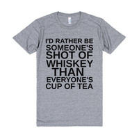 SHOT OF WHISKEY CUP OF TEA