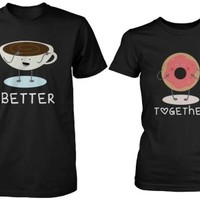 Coffee and Donut Better Together Matching Couple Shirts