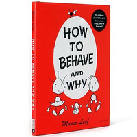 HOW TO BEHAVE & WHY