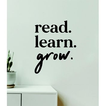 Read Learn Grow V3 Decal Sticker Quote Wall Vinyl Art Wall Bedroom Room Home Decor Inspirational Teen Baby Nursery Playroom School Teacher Classroom Kids