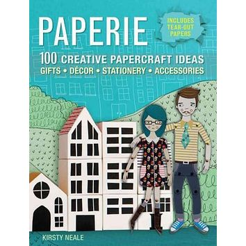 Paperie: 100 Creative Papercraft Ideas for Gifts, Decor, Stationery, and Accessories