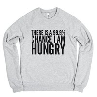 There Is A 99.9% Chance I Am Hungry Sweatshirt Sweater