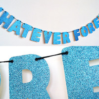 WHATEVER FOREVER Glitter Banner Wall Decoration Garland - Sparkly Teal Blue