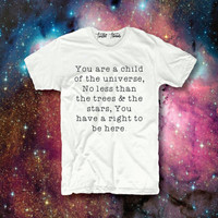 You Are a Child Of the Universe unisex t-shirt - crewneck pullover sweatshirt - XS/S/M/L/XL