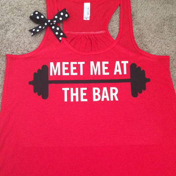 Meet Me at The Bar - Racerback Tank - Red Tank - Fitness Tank - Gym Tank - Workout Tank - Workout Clothes