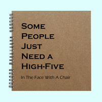 Some People Just Need a High Five  - Book, Large Journal, Custom Journal, Personalized Book, Personalized Journal, , Sketchbook, Smashbook