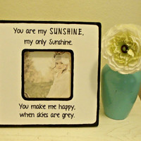 Quote You are my Sunshine my only Sunshine  by StellabytheSea