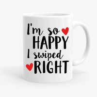 I'm So Happy I Swiped Right Coffee Mug | Tinder Inspired Anniversary Gift | Boyfriend Gift | Girlfriend Gift | Black Friday Sale