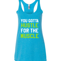 Hustle For The Muscle - Tank Top