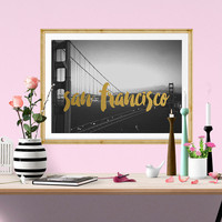 San Francisco Print, California Art, Golden Gate Bridge Art Print, Travel Print Poster, San Francisco Print, Gold Wall Art, Faux Gold Foil