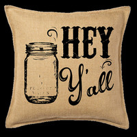 Burlap -Hey Y'all Pillow