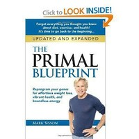 The Primal Blueprint: Reprogram your genes for effortless weight loss, vibrant health, and boundless energy (Primal Blueprint Series) [Paperback]
