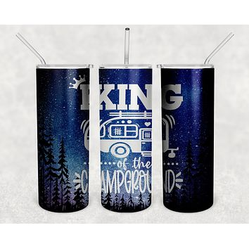 Funny Camping Tumbler Skinny Water King Of The Campground Camper RV Pull Behind Stainless Steel Straw Vacuum Insulated Gift Idea