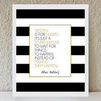 """Blair Waldorf Quote """"Destiny is for Losers"""" / black and gold striped poster art print - gossip girl quote - inspirational - office art decor"""