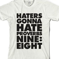 Haters Gonna Hate-Unisex White T-Shirt