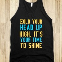 Hold your head up high. It's your time to shine. - Dani's Boutique