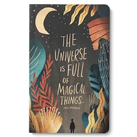 """""""The Universe is Full of Magical Things."""" —Eden Phillpotts Journal"""