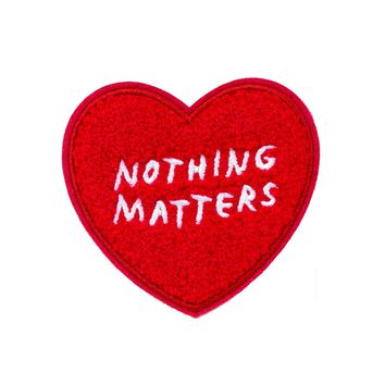 Nothing Matters Chenille Patch