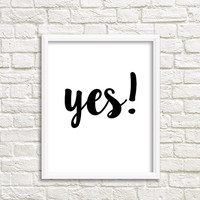 Printable poster yes banner yes dear yes to the dress sign wall office organizer Motivational poster Typography Design Art Print Bold Poster