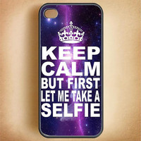Cell Phone Case Keep Calm But First Let Me Take A Selfie