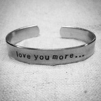 Love you more: hand stamped aluminum Valentine's Day cuff bracelet