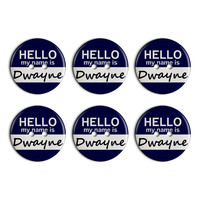 Dwayne Hello My Name Is Plastic Resin Button Set of 6