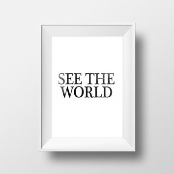 "Travel Quotes ""See The World"" Travel Poster Inspirational quote World quotes Motivational poster Wall Decor Home art Printable quotes"