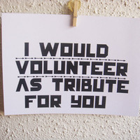"Hunger Games. Nerdy Anniversary Card. Valentine's Day Card. I love You Card. ""I would volunteer as tribute for you"""