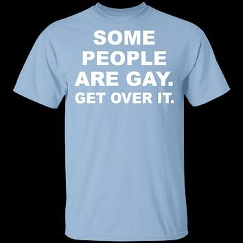Some People Are Gay T-Shirt
