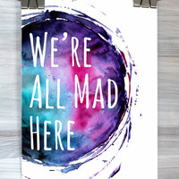 We're All Mad Here Print Watercolor Quote Typography Poster Bedroom Dorm Apartment Wall Art Home Decor
