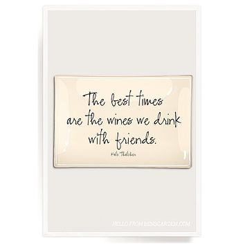 The Best Times Are The Wines Decoupage Glass Tray