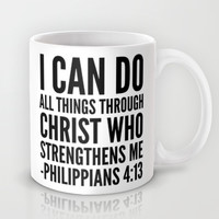 I CAN DO ALL THINGS THROUGH CHRIST WHO STRENGTHENS ME PHILIPPIANS 4:13 Mug by CreativeAngel