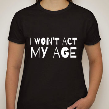 """One Direction """"I Won't Act My Age"""" T-Shirt"""