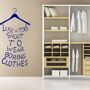 Wall Decal Vinyl Sticker Decals Art Decor Design Dress Quote life is too short Clothes Lettering Girls Shopping Gift Bedroom Fashion (r819)